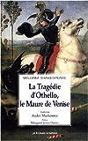 echange, troc William Shakespeare - La tragédie d'Othello, le Maure de Venise