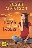 Wer nicht hören will, muss küssen (New York Times Bestseller Autoren: Romance)