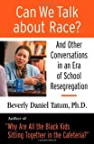 img - for Can We Talk About Race?: And Other Conversations in an Era of School Resegregation by Beverly Daniel Tatum (2007-04-15) Hardcover book / textbook / text book