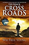 Cross Roads: What If You Could Go Back and Put Things Right? Wm Paul Young