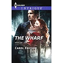 The Wharf (       UNABRIDGED) by Carol Ericson Narrated by Amy Tallmadge