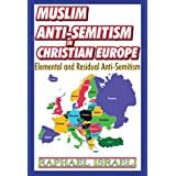 "Muslim Anti-Semitism in Christian Europe: Elemental and Residual Anti-Semitismvon ""Raphael Israeli"""