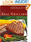 Weber's Real Grilling: Over 200 Original Recipes