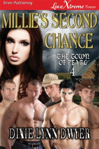 Dixie Lynn Dwyer - Millie's Second Chance [The Town of Pearl 4] (Siren Publishing LoveXtreme Forever)