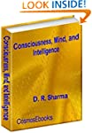 Consciousness, Mind, and Intelligence