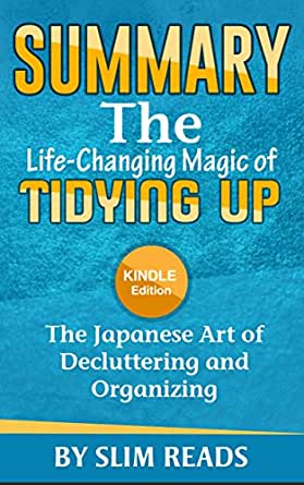 summary the life changing magic of tidying up the japanese art of decluttering and. Black Bedroom Furniture Sets. Home Design Ideas