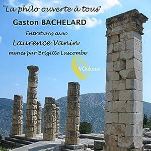 La Philo ouverte à tous : Gaston Bachelard Discours