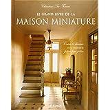 Le grand livre de la maison miniaturepar Christine-L�a Frisoni