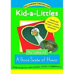 Kid-a-Littles: A Good Sense Of Humor