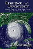 img - for Resilience and Opportunity: Lessons from the U.S. Gulf Coast after Katrina and Rita book / textbook / text book