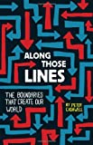 Along Those Lines: The Boundaries that Create Our World