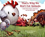 Image of That&amp;#039;s Why We Don&amp;#039;t Eat Animals: A Book About Vegans, Vegetarians, and All Living Things