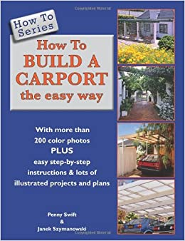 How To Build A Carport The Easy Way How To Series