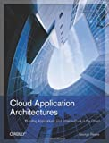 Cloud Application Architectures: Building Applications and Infrastructure in the Cloud (Theory in Pr