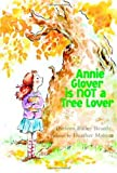 img - for Annie Glover is NOT a Tree Lover by Beard, Darleen Bailey, Maione, Heather (2009) Hardcover book / textbook / text book