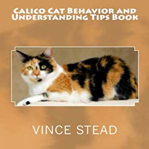 Calico Cat Behavior and Understanding Tips Book Audiobook