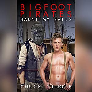Bigfoot Pirates Haunt My Balls Audiobook