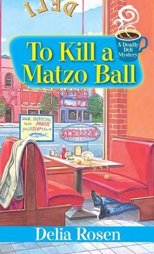 To Kill a Matzo Ball: (A Deadly Deli Mystery) PDF