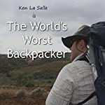 The World's Worst Backpacker | Ken La Salle