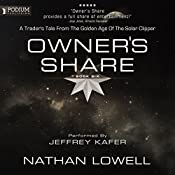 Owner's Share: Trader's Tales from the Golden Age of the Solar Clipper, Book 6 | Nathan Lowell
