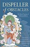 Dispeller of Obstacles: The Heart Practice of Padmasambhava