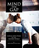 Mary McNaughton-Cassill Mind the Gap: Coping with Stress in the Modern World