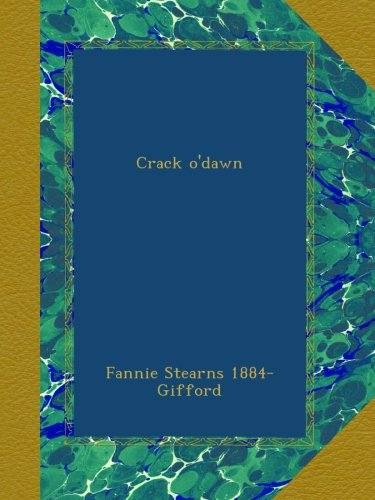 Crack o'dawn Fannie Stearns 1884- Gifford