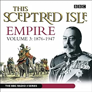 This Sceptred Isle: Empire, Volume 3: 1876- 1947 | [Christopher Lee]