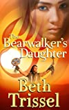 img - for The Bearwalker's Daughter (The Native American Warrior Series Book 1) book / textbook / text book