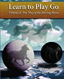 Learn to Play Go: The Way of the Moving Horse (0964479621) by Kim, Janice