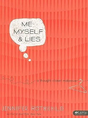 Me Myself & Lies: A Thought-Closet Makeover (Bible Study Workbook)