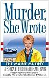 Murder, She Wrote: The Maine Mutiny (Murder She Wrote Book 23)