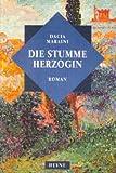 Die stumme Herzogin Roman. Heyne-Buecher : 1, Heyne allgemeine Reihe; Nr. 10021