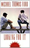 Looking for It (0758204086) by Ford, Michael Thomas