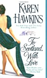 To Scotland, With Love (1416525041) by Hawkins, Karen