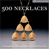 500 Necklaces: Contemporary Interpretations of a Timeless Form (500 Series)by Martha Le Van