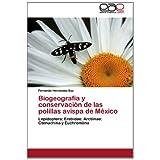 Biogeografía y conservación de las polillas avispa de México: Lepidoptera: Erebidae: Arctiinae: Ctenuchina y Euchromiina...