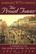 The Proud Tower: A Portrait of the World Before the War, 1890-1914: Barbara W. Tuchman: 9780345405012: Amazon.com: Books