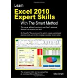 Learn Excel 2010 Expert Skills With The Smart Method: Courseware Tutorial Teaching Advanced Techniquesby Mike Smart