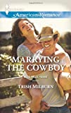 Marrying the Cowboy (Harlequin American RomanceBlue Falls, Texas)