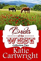 Mail Order Brides Of The West: Western Frontier Romance (mail Order Brides Collection Book 2)