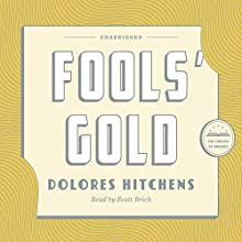 Fools' Gold: A Library of America Audiobook Classic (       UNABRIDGED) by Dolores Hitchens Narrated by Scott Brick
