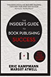 img - for The Insider's Guide to Book Publishing Success book / textbook / text book