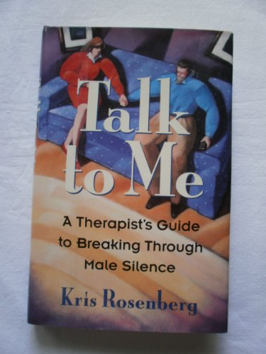 Talk to Me:  A Therapist's Guide to Breaking Through Male Silence