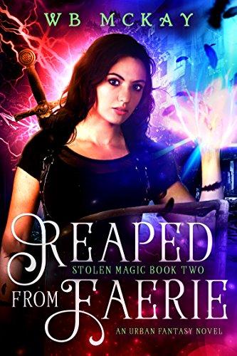 reaped-from-faerie-an-urban-fantasy-novel-stolen-magic-book-2-english-edition