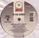 Kym Sims Too Blind To See It (1992) [VINYL]