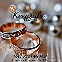 The Keepsake: Love at The Crossroads, Volume 3 (       UNABRIDGED) by Pat Simmons Narrated by Alexandra Matthew