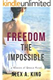 Freedom the Impossible (Women of Greece Book 3)