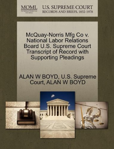 McQuay-Norris Mfg Co v. National Labor Relations Board U.S. Supreme Court Transcript of Record with Supporting Pleadings