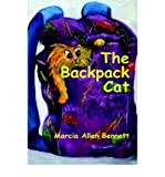 img - for [ [ [ The Backpack Cat [ THE BACKPACK CAT ] By Bennett, Marcia Allen ( Author )Nov-01-2004 Hardcover book / textbook / text book